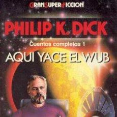 Libros de segunda mano: AQUÍ YACE EL WUB DE PHILIP K. DICK (MARTÍNEZ ROCA). Lote 19093456