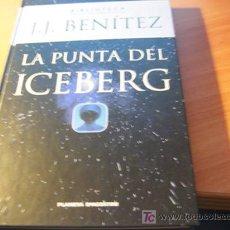 Libros de segunda mano: LA PUNTA DEL ICEBERG ( J.J. BENITEZ ) TAPA DURA . Lote 23794030