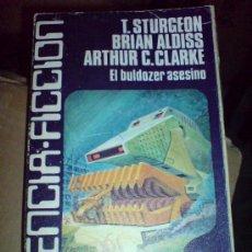 Libros de segunda mano: CIENCIA FICCION LUIS DE CARALT EDITOR EL BULDOZER ASESINO STURGEON ALDISS CLARKE. Lote 16658698