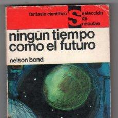Libros de segunda mano: FANTASIA CIENTIFICA SELENCION DE NEBULAE Nº 11. NINGUN TIEMPO COMO EL FUTURO POR NELSON BOND. Lote 17052954