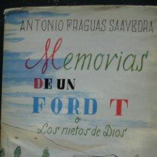 Libros de segunda mano: MEMORIAS DE UN FORD T O LOS NIETOS DE DIOS.ANTONIO FRAGUAS SAAVEDRA.1963.4ª.205 PG.ILUSTRADO. Lote 17090538