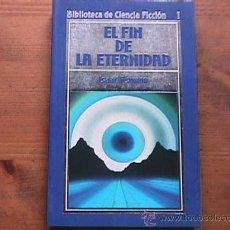 Livres d'occasion: EL FIN DE LA ETERNIDAD, ISAAC ASIMOV, ORBIS, 1985. Lote 17210628
