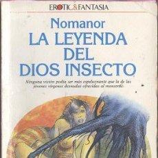 Libros de segunda mano: NOVELA LA LEYENDA DEL DIOS INSECTO - NOMANOR; ULTRAMAR EROTIC&FANTASÍA. Lote 179073490