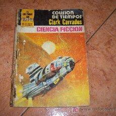 Libros de segunda mano: LA CONQUISTA DEL ESPACIO Nº 562 COLISON DE TIEMPOS POR CLARK CARRADOS, EDITORIAL BRUGUERA 1981. Lote 18631514