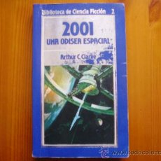 Libros de segunda mano: LIBRO 2001 UNA ODISEA ESPACIAL, EN EL ESPACIO (1985) DE ARTHUR C.CLARKE. EDITORIAL ORBIS. Lote 27385951