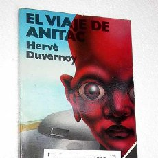 Libros de segunda mano: EL VIAJE DE ANITAC. HERVE DUVERNOY. EDITORIAL ALVAREZ ESBEC, EDAE, 1979. PORTADA JULIO VIVAS.. Lote 24308715
