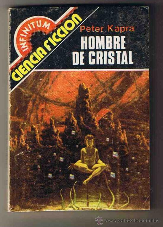 HOMBRE DE CRISTAL - PETER KAPRA - CIENCIA FICCIÓN (Libros de Segunda Mano (posteriores a 1936) - Literatura - Narrativa - Ciencia Ficción y Fantasía)