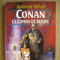 NOVELA CONAN LA ESPADA DE SKELOS. ANDREW OFFUTT. Colección novelas FANTASY MARTINEZ ROCA Nº 59