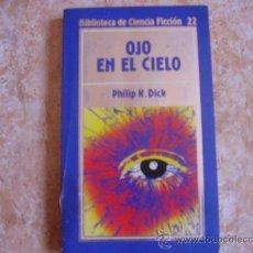 Libros de segunda mano: LIBRO OJO EN EL CIELO (1985) DE PHILIP K. DIRK. EDITORIAL ORBIS. MUY BUEN ESTADO. Lote 26670625