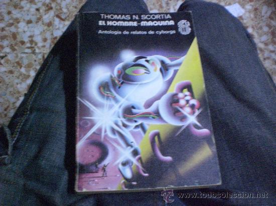 SUPER FICCION. Nº 32 EL HOMBRE MAQUINA.-EDICIONES MARTINEZ ROCA,S.A. 1.978 RÚSTICA.- (Libros de Segunda Mano (posteriores a 1936) - Literatura - Narrativa - Ciencia Ficción y Fantasía)