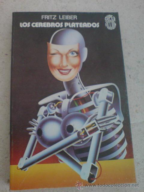 MARTINEZ ROCA SUPER FICCION CIENCIA FICCION LOS CEREBROS PLATEADOS LEIBER (Libros de Segunda Mano (posteriores a 1936) - Literatura - Narrativa - Ciencia Ficción y Fantasía)