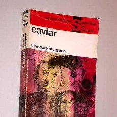 Libros de segunda mano: CAVIAR. THEODORE STURGEON. FANTASÍA CIENTIFICA, SELECCIÓN DE NEBULAE Nº 6. EDHASA 1965.. Lote 24327281