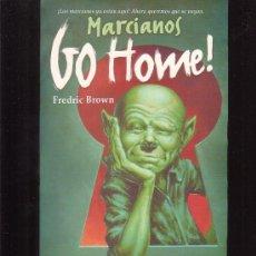 Libros de segunda mano: MARCIANOS GO HOME /POR: FREDRIC BROWN ( BIBLIOPOLIS FANTASTICA ). Lote 23577319