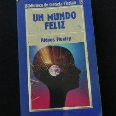 Libros de segunda mano: LIBRO NOVELA UN MUNDO FELIZ - BIBLIOTECA CIENCIA FICCIÓN Nº 15 ALDOUS HUXLEY ORBIS -MÁS EN VENTA. Lote 26056519