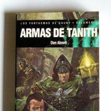 Libros de segunda mano: ARMAS DE TANITH - LOS FANTASMAS DE GAUNT. VOL 5 - DAN ABNETT. Lote 112594824