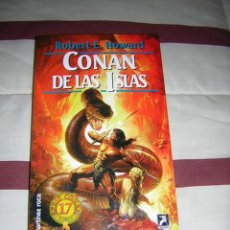 Libros de segunda mano: CONAN DE LAS ISLAS - ROBERT E. HOWARD - NUEVO. Lote 26319496