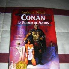 Libros de segunda mano: CONAN LA ESPADA DE SKELOS - ANDREW OFFUTT - NUEVO. Lote 26319459