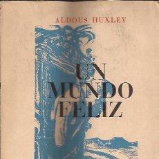 Libros de segunda mano: NOVELA-UN MUNDO FELIZ-ALDOUS HUXLEY-LIBRO DE CIENCIA FICCION. Lote 25742270