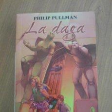 Libros de segunda mano: FANTASIA PHILIP PULLMAN LA DAGA TRILOGIA MATERIA OSCURA. Lote 25875154