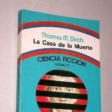 Libros de segunda mano: LA CASA DE LA MUERTE. THOMAS M. DISCH. CIENCIA FICCIÓN AZIMUT, INTERSEA SAIC 1976. BUENOS AIRES.. Lote 25882074