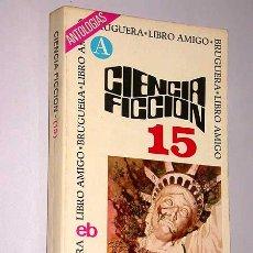 Libros de segunda mano: CIENCIA FICCIÓN 15. BRUGUERA, LIBRO AMIGO 307, ANTOLOGÍAS. BENFORD, DAVIDSON, ANVIL, SHAPIRO.. Lote 25902976