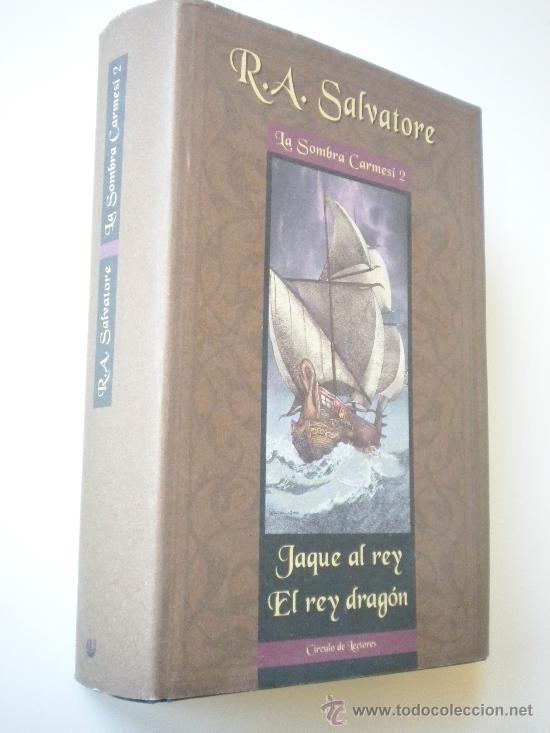 SALVATORE, R. A. / JAQUE AL REY; EL REY DRAGÓN / LA SOMBRA CARMESÍ, 2 (Libros de Segunda Mano (posteriores a 1936) - Literatura - Narrativa - Ciencia Ficción y Fantasía)
