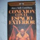 Libros de segunda mano: CONEXION CON EL ESPACIO EXTERIOR - ENVIO GRATIS A ESPAÑA. Lote 26526518