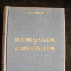 Libros de segunda mano: DE LA TIERRA A LA LUNA Y ALREDEDOR DE LA LUNA JULIO VERNE. ED. ALONSO. 1969 400 PAG. Lote 27022830