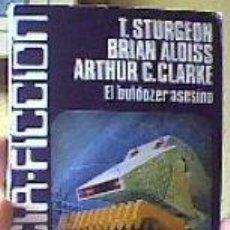 Libros de segunda mano: CIENCIA FICCIÓN.Nº18:EL BULDOZER ASESINO;T.STURGEON/B.ALDISS/A.C.CLARKE;CARALT 1978. Lote 27189532
