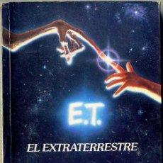 Libros de segunda mano: E.T., EL EXTRATERRESTRE (1982) PRIMERA EDICIÓN. Lote 37133573