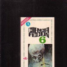 Libros de segunda mano: CIENCIA FICCIÓN BRUGUERA Nº 6 LIBRO AMIGO - EDITA : BRUGUERA 1973. Lote 27443144