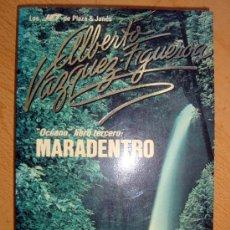 Libros de segunda mano: LIBRO DE ALBERTO VAZQUEZ FIGUEROA MARADENTRO 1991 LOS JET DE PLAZA & JANÉS OCEANO LIBRO 3º. Lote 27529122