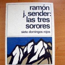 Libros de segunda mano: LIBRO DE RAMÓN J. SENDER, LAS TRES SORORES, SIETE DOMINGOS ROJOS, 1980, DESTINOLIBRO. Lote 27826513
