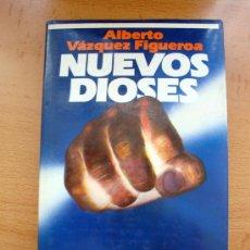Libros de segunda mano: LIBRO DE ALBERTO VÁZQUEZ FIGUEROA, NUEVOS DIOSES, CIRCULO DE LECTORES 1981. Lote 27826578