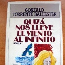 Libros de segunda mano: LIBRO DE GONZALO TORRENTE BALLESTER, QUIZÁ NOS LLEVE EL VIENTO AL INFINITO P&J LITERARIA 1984 NUEVO. Lote 27826818