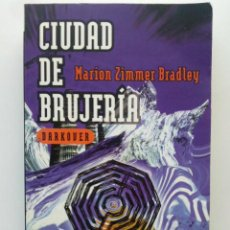 Libros de segunda mano: CIUDAD DE BRUJERIA - DARKOVER - MARION ZIMMER BRADLEY - EDICIONES B - 1998. Lote 28045148