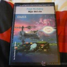 Libros de segunda mano: HIJO DEL RIO ( PAUL MCAULEY ) ¡MUY BUEN ESTADO! CIENCIA FICCION LA FACTORIA DE IDEAS. Lote 28835959