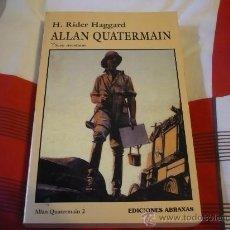 Libros de segunda mano: ALLAN QUATERMAIN 2 ( H. RIDER HAGGARD ) EDICIONES ABRAXAS. Lote 176802322