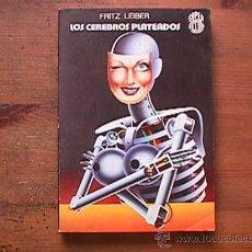 Libros de segunda mano: LOS CEREBROS PLATEADOS, FRITZ LEIBER, MARTINEZ ROCA SUPERFICCION, 1976 . Lote 29019516