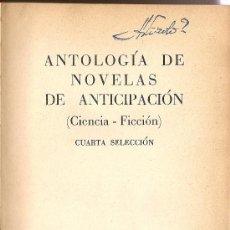Libros de segunda mano: ANTOLOGÍA DE NOVELAS DE ANTICIPACIÓN 4 DE VARIOS AUTORES, (ACERVO)(A1). Lote 29279663