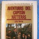 Libros de segunda mano: AVENTURAS DEL CAPITAN HATTERAS, JULIO VERNE. EDIC. ORBIS, 1985.. Lote 160596029