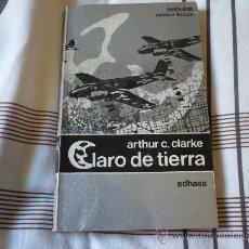 Libros de segunda mano: CLARO DE TIERRA ( POR ARTHUR C. CLARKE ) NEBULAE 12 CIENCIA FICCION EDHASA. Lote 29550424