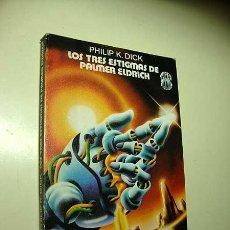 Libros de segunda mano: LOS TRES ENIGMAS DE PALMER ELDRICH. PHILIP K. DICK. COL. SUPER FICCIÓN Nº 43. MARTÍNEZ ROCA 1979. ++. Lote 29767569