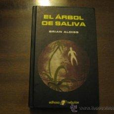 Libros de segunda mano: EL ARBOL DE SALIVA - BRIAN ALDISS - EDHASA. Lote 29957254