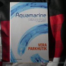 Libros de segunda mano: AQUAMARINE ( POR VERA PARKHUTIK ) ¡MUY BUEN ESTADO! MINOTAURO CIENCIA FICCION 2009. Lote 95956979