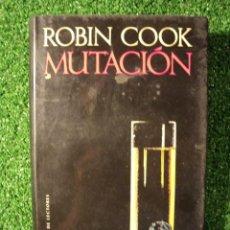 Libros de segunda mano: MUTACIÓN. ROBIN COOK. EDITORIAL: CÍRCULO DE LECTORES. 1991. 315 PÁGINAS. . Lote 30210139