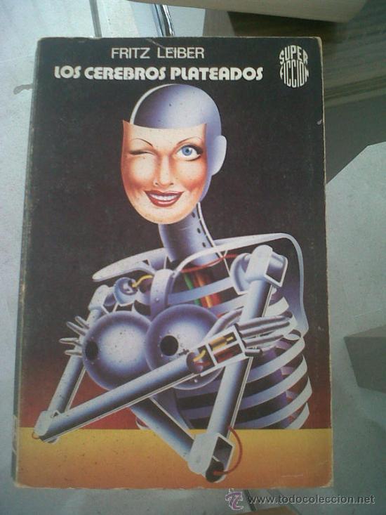 CIENCIA FICCION MARTINEZ ROCA SUPER FICCION LOS CEREBROS PLATEADOS FRITZ LEIBER (Libros de Segunda Mano (posteriores a 1936) - Literatura - Narrativa - Ciencia Ficción y Fantasía)