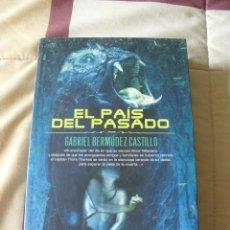 Libros de segunda mano: EL PAIS DEL PASADO - GABRIEL BERMUDEZ CASTILLO - NUEVO. Lote 34273950