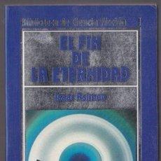 Libros de segunda mano: BIBLIOTECA DE CIENCIA FICCION 1 - EL FIN DE LA ETERNIDAD - ISAAC ASIMOV - ORBIS. Lote 30705233