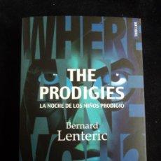 Libros de segunda mano: THE PRODIGIES. LA NOCHE DE LOS NIÑOS PRODIGIO. BERNARD LENTERIC. DEMPAGE. 2012 429 PAG. Lote 30926399